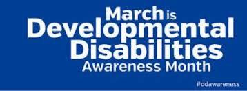 March is National Developmental Disabilities Awareness Month!