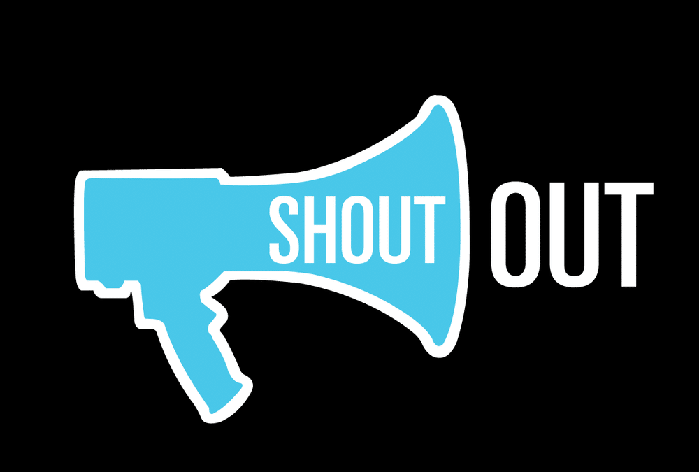 Shout-Out Time!